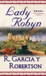 Lady Robyn - R. Garcia y. Robertson