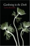 Gardening in the Dark - Laura Kasischke