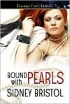 Bound with Pearls - Sidney Bristol
