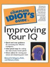 The Complete Idiot's Guide to Improving Your IQ - Richard Pellegrino, Michael Politis