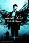 Dark Kiss (German Edition) - Michelle Rowen, Alexandra Hinrichsen