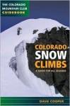 Colorado Snow Climbs: A Guide for All Seasons - Dave Cooper