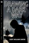 Drawing a Dark Way: A Fantasy Adventure (Rymadoon) - Scott William Carter
