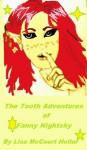 The Tooth Adventures Of Fanny Nightsky - Lisa McCourt Hollar, Sarah Sprague