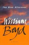 Blue Afternoon - William Boyd