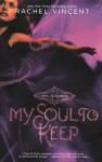 My Soul to Keep - Rachel Vincent