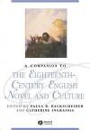 A Companion to the Eighteenth-Century English Novel and Culture - Paula R. Backscheider, Catherine Engrassia, Catherine Ingrassia