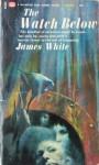 The Watch Below - James White