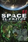 Space Eldritch II: The Haunted Stars - Nathan Shumate, Larry Correia, Howard Tayler, Michaelbrent Collings, Eric James Stone, Steven L. Peck, Robert J. Defendi, D.J. Butler, David J. West, Steven Diamond