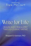Write for Life, Revised and Updated Edition: Healing Body, Mind & Spirit Through Journal Writing - Frank McCourt, Sheppard Kominars