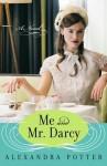 Me and Mr. Darcy - Alexandra Potter