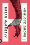 Hemlock Grove: A Novel - Brian McGreevy