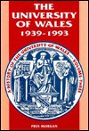University of Wales, 1939-1993 - Prys Morgan