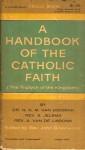 A Handbook of the Catholic Faith- The Triptych of the Kingdom - N.G.M Van Doornik, S. Jelsma, A. Van De Lisdonk, John Greenwood