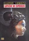 Upiór w operze - Gaston Leroux