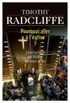 Pourquoi aller à l'église ?: L'eucharistie, un drame en trois actes (Épiphanie) (French Edition) - Timothy Radcliffe, Micheline Triomphe
