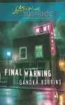 Final Warning (Steeple Hill Love Inspired Suspense #162) - Sandra Robbins