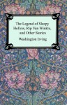 The Legend of Sleepy Hollow, Rip Van Winkle and Other Stories (the Sketch-Book of Geoffrey Crayon, Gent.) - Washington Irving