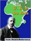 Works of W. E. B. Du Bois - W.E.B. Du Bois