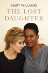 The Lost Daughter: A Memoir - Mary Williams