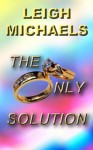 The Only Solution - Leigh Michaels