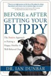 Before and After You Get Your Puppy - Ian Dunbar