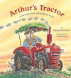 Arthur's Tractor: A Fairy Tale with Mechanical Parts - Pippa Goodhart, Colin Paine