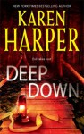 Deep Down - Karen Harper