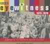 Eyewitness 1970-1979: A History of the Twentieth Century in Sound - Joanna Bourke, Tim Pigott-Smith