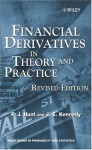 Financial Derivatives in Theory and Practice (Wiley Series in Probability and Statistics) - Philip Hunt, Joanne Kennedy