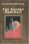 The Secret Portrait - Lillian Stewart Carl
