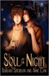 Soul of the Night (Dragon's Disciple/Blood Brothers, #3) - Barbara Sheridan, Anne Cain