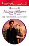 Her Mediterranean Playboy: Mistress at the Italian's CommandItalian Boss, Housekeeper Mistress - Melanie Milburne, Kate Hewitt