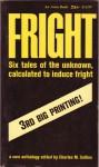 Fright - Charles M. Collins, E.T.A. Hoffmann, Joseph Sheridan Le Fanu, L.P. Hartley, Seabury Quinn, C. Hall Thompson, H.P. Lovecraft