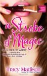 A Stroke of Magic - Tracy Madison