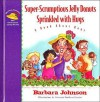Super-Scrumptious Jelly Donuts Sprinkled with Hugs - Barbara Johnson