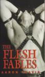 The Flesh Fables - Aaron Travis