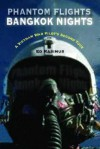 Phantom Flights, Bangkok Nights: A Vietnam War Pilot's Second Tour - Ed Rasimus