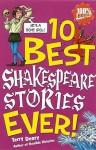 10 Best Shakespeare Stories Ever (100% Horrible) (10 Best Ever) - Terry Deary, Michael Tickner