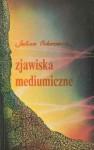 Zjawiska mediumiczne - Julian Ochorowicz