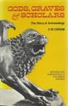 Gods, Graves & Scholars: The Story of Archaeology - C.W. Ceram