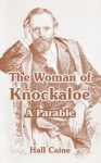 The Woman of Knockaloe: A Parable - Hall Caine