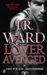 Lover Avenged: A Novel of the Black Dagger Brotherhood - J.R. Ward
