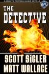 The Detective - Scott Sigler, Matt Wallace