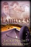 Latitude 45 - Jackie Nacht, Stephani Hecht