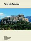 Acropolis Restored - Charalampos Bouras, Maria Ioannidou, Ian Jenkins