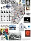 Graphic Design: Now in Production - Andrew Blauvelt, Rob Giampietro, Ellen Lupton