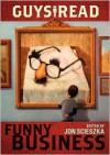 Guys Read: Funny Business - Jon Scieszka, Jack Gantos, Adam Rex, David Yoo