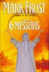 The 6 Messiahs - Mark Frost