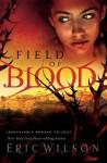 Field of Blood - Eric Wilson